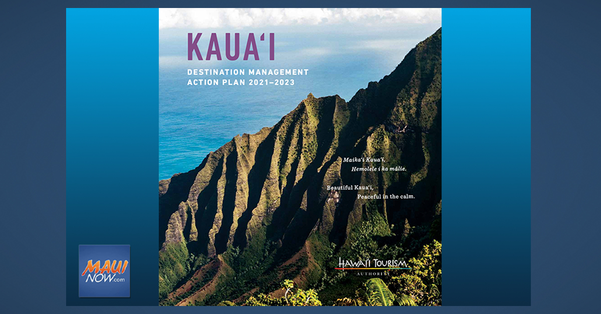 HTA Publishes Community-Based Tourism Management Plan for Kaua'i; Maui Plan Being Finalized
