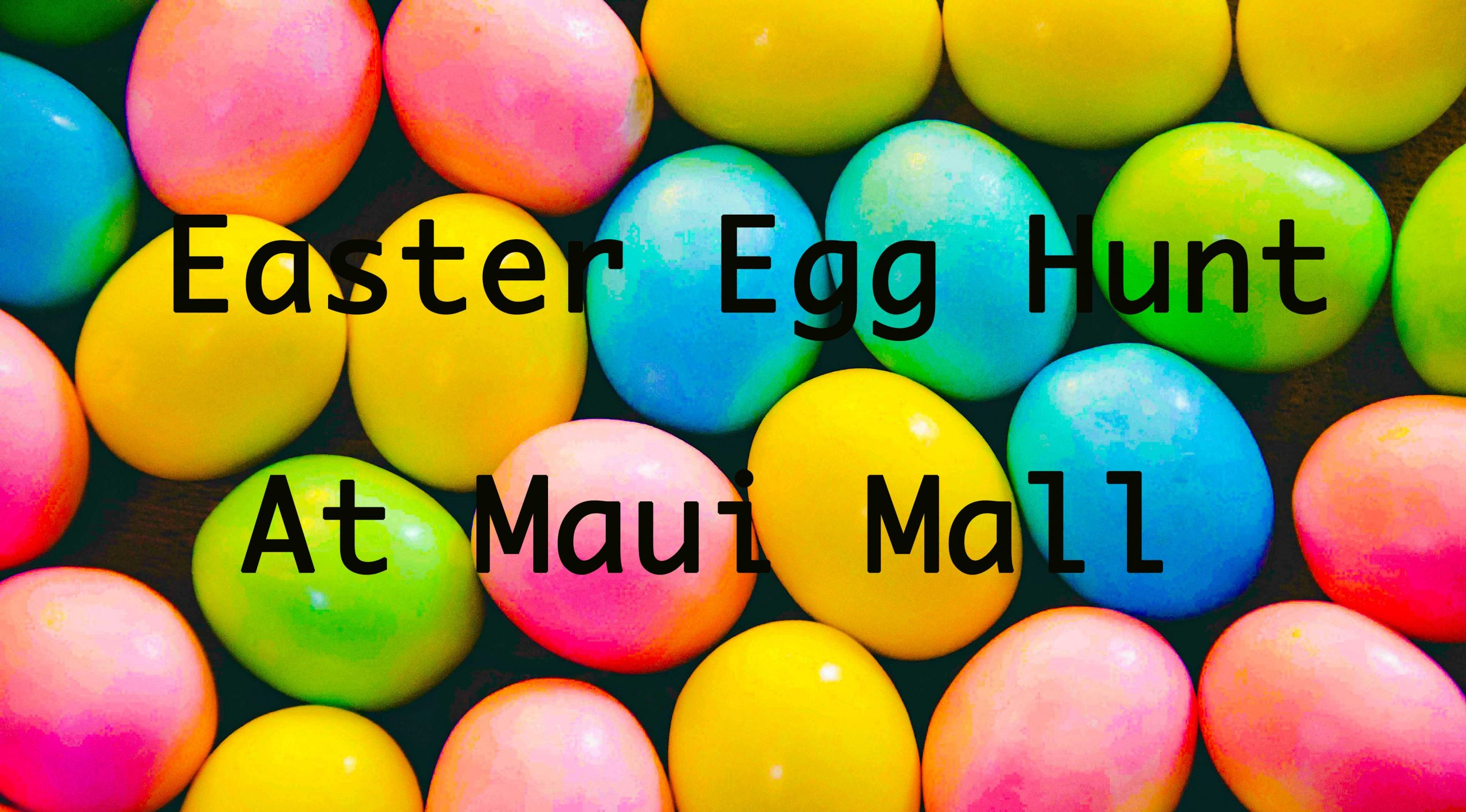 Maui Mall Village Hosting 'Hopping Good Time' April 3 To Celebrate Easter