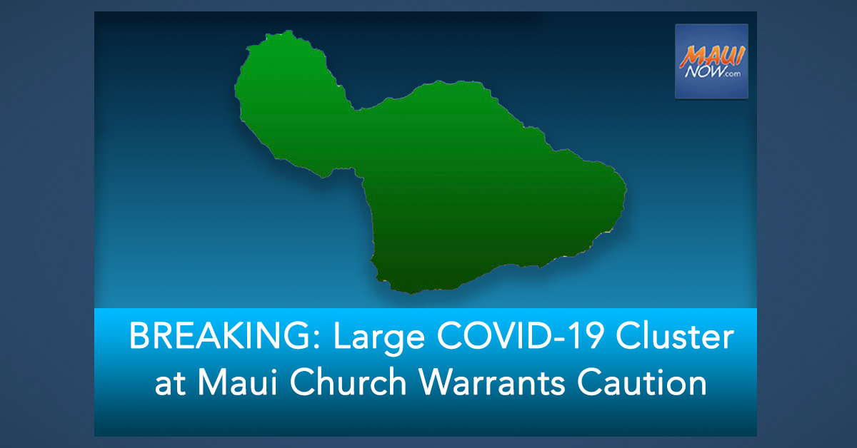 BREAKING: Large COVID-19 Cluster at Maui Church Warrants Caution