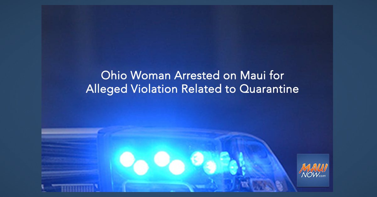 Ohio Woman Arrested on Maui for Alleged Violation of Quarantine Rules