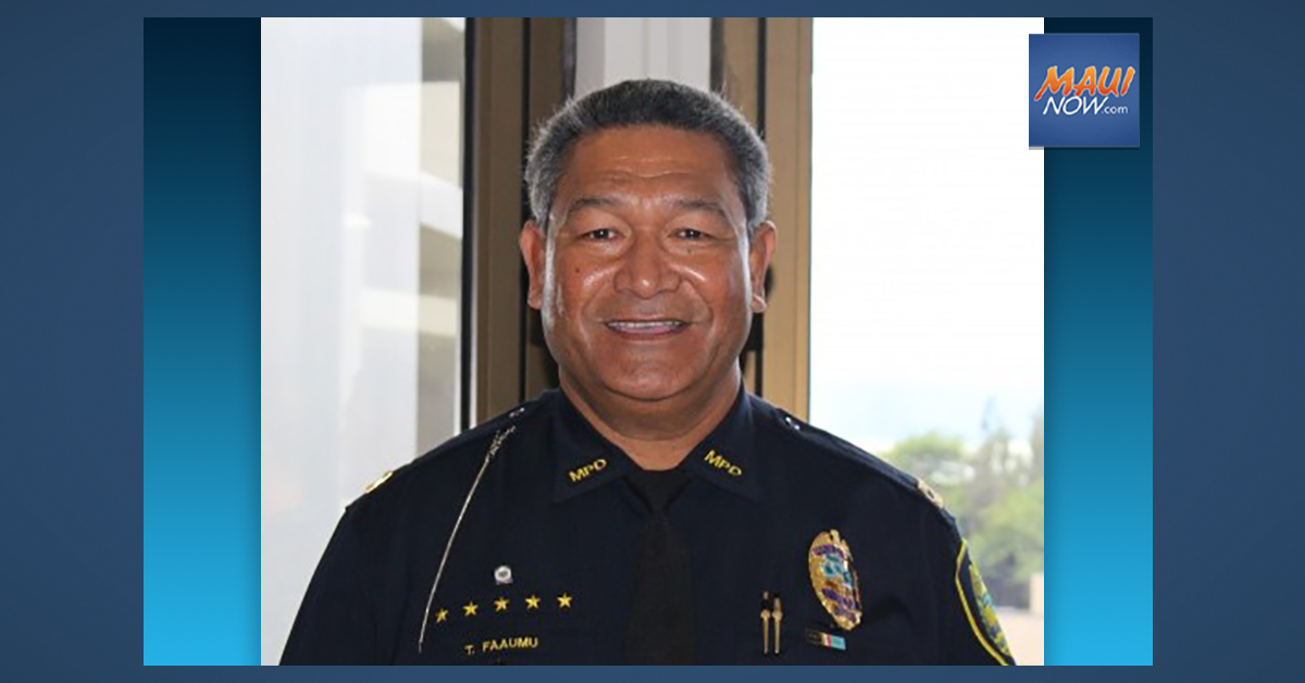Maui Police Chief Faaumu to Retire May 1, 2021