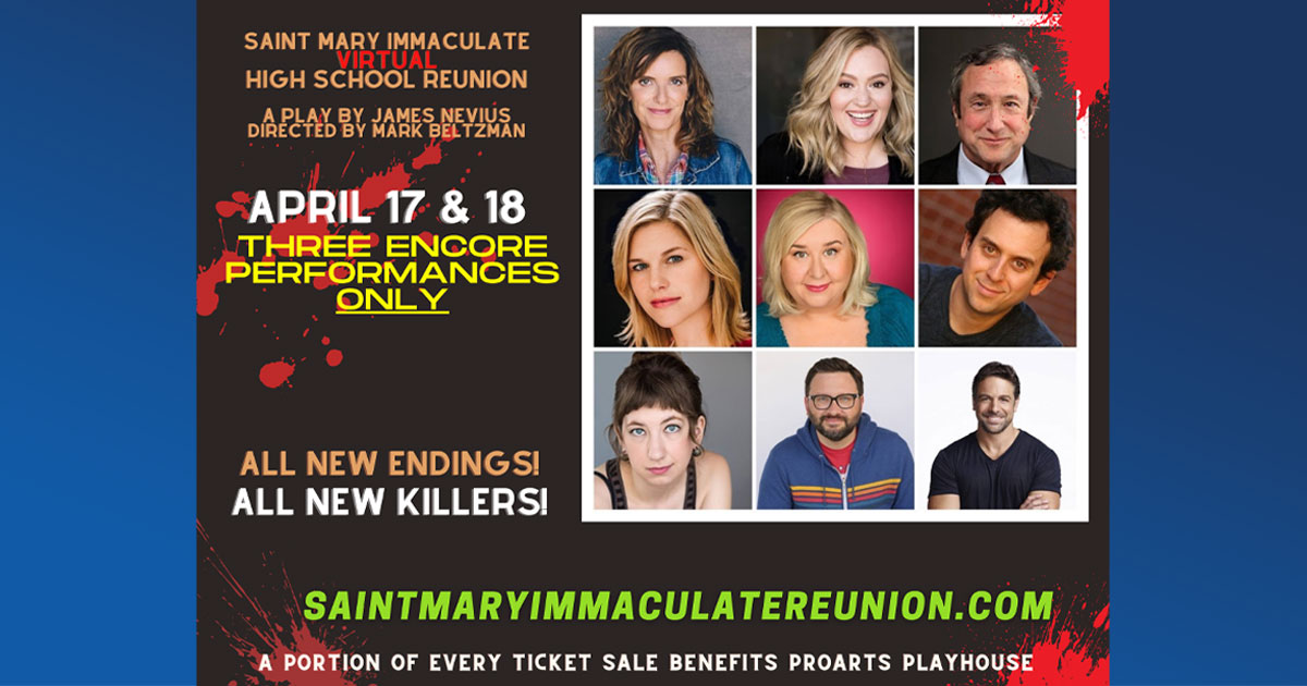 """Encore Performances of """"Saint Mary Immaculate Virtual High School Reunion"""" to Benefit ProArts Playhouse"""