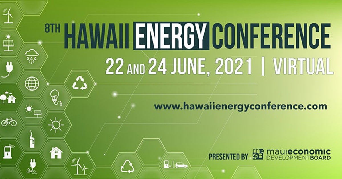 8th Hawaiʻi Energy Conference Goes Virtual June 22-24; Registration Still Open
