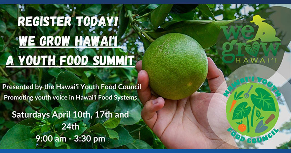 Hawai'i Youth Food Council Presents Virtual Conference on the Future of Hawai'i's Food