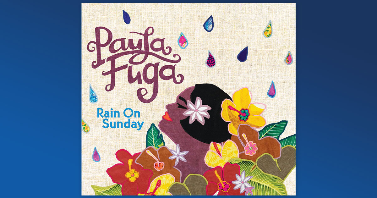 "Paula Fuga Releases First Single ""If Ever"" from New Album ""Rain on Sunday"""