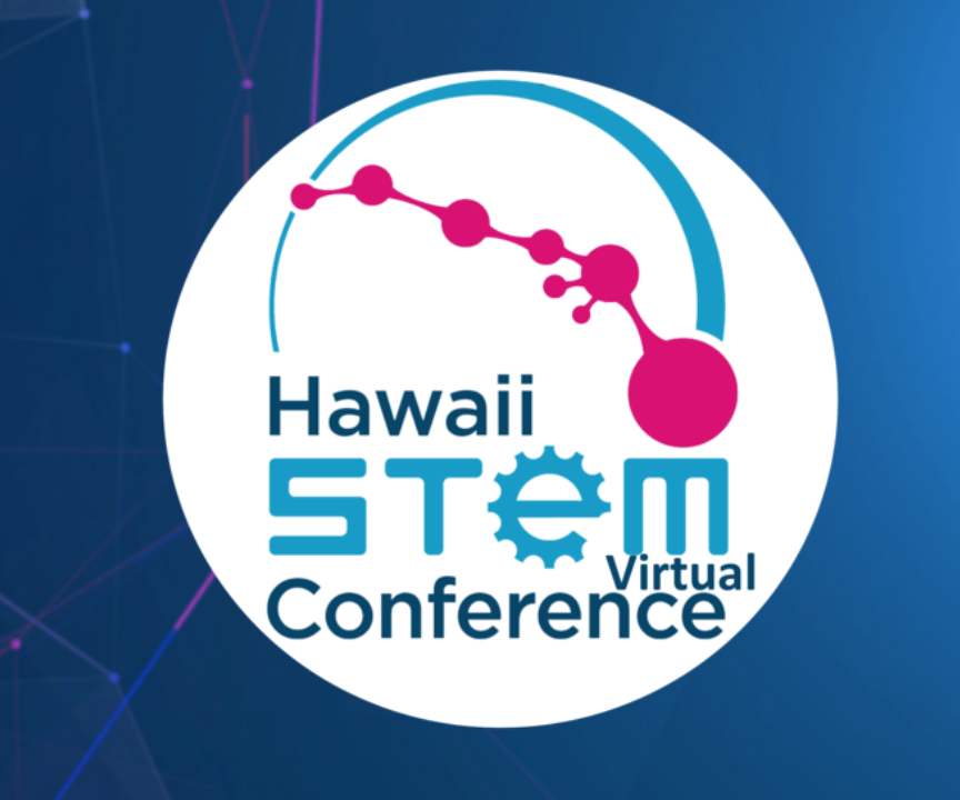 12th Hawaiʻi STEM Conference Goes Virtual April 28-30, with Student Hackathon May 1