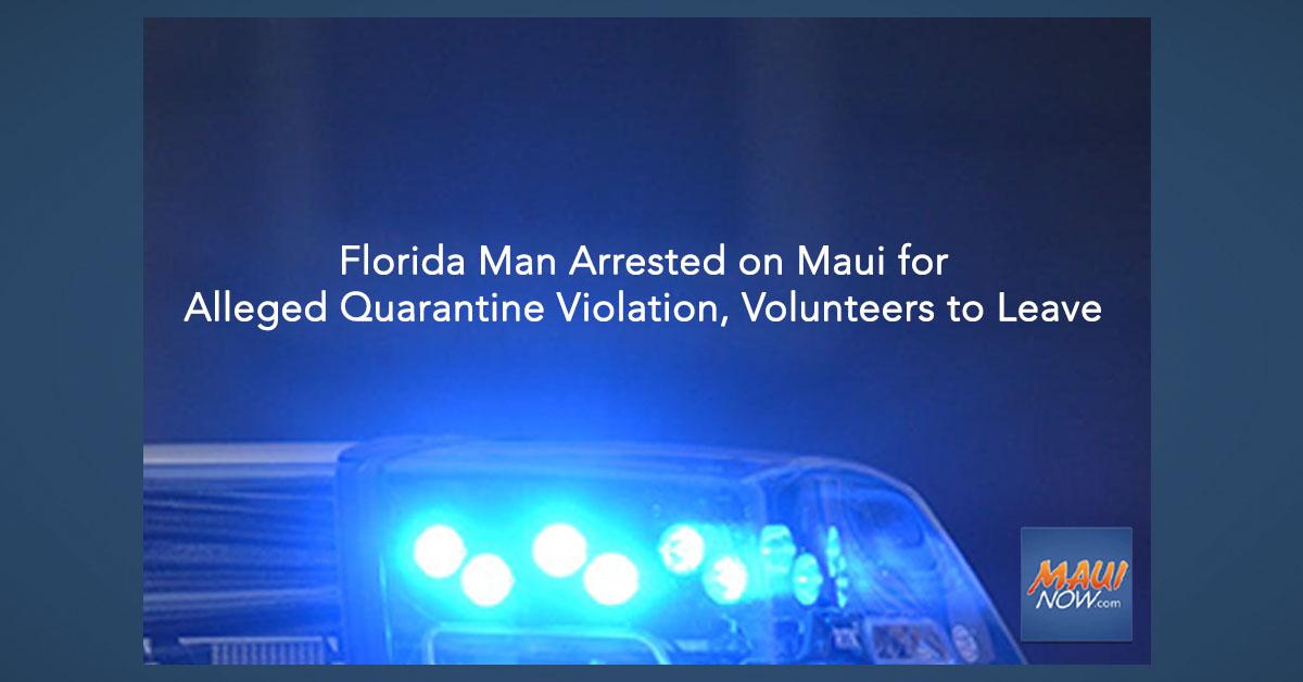 Florida Man Arrested on Maui for Alleged Quarantine Violation, Volunteers to Leave