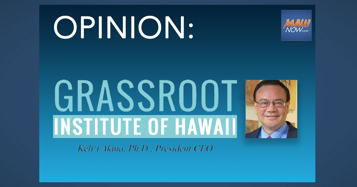 Op-Ed: Grassroot Institute of Hawaiʻi on Maui's Affordable Housing Dilemma