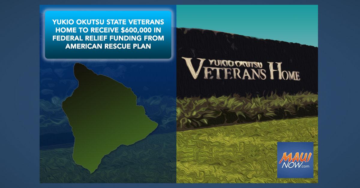 Yukio Okutsu State Veterans Home in Hilo to Receive $600,000 in Federal Relief