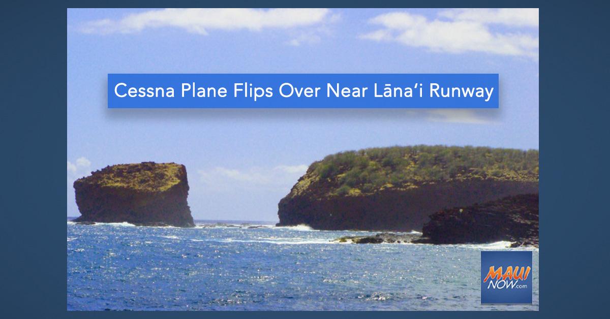 Cessna Plane Flips Over Near Lāna'i Runway