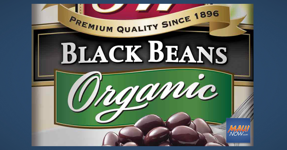 Recalled: 15 oz. cans of S&W Organic Black Beans; and O Organic Brand Black Beans and Chili Beans