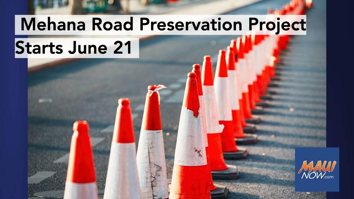 Mehana Road Paving Project Notice, June 21-25