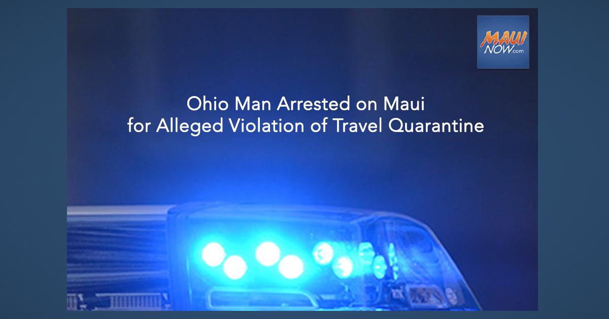 Ohio Man Arrested on Maui for Alleged Violation of Travel Quarantine