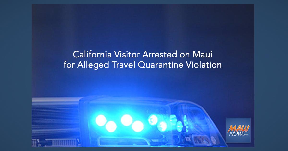 California Visitor Arrested on Maui for Alleged Travel Quarantine Violation