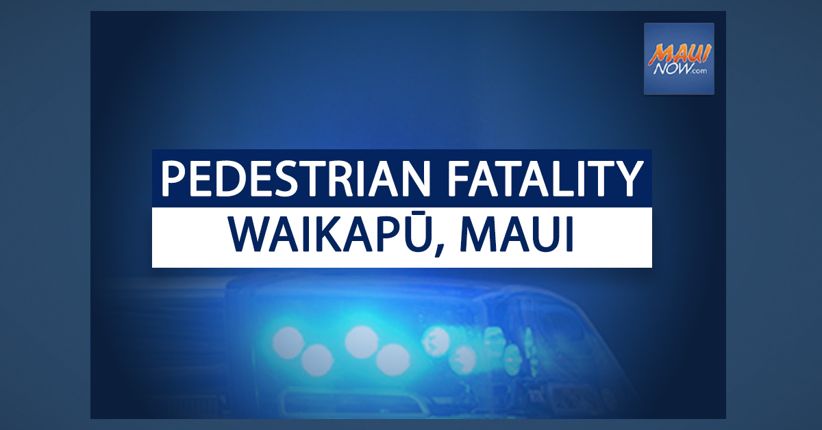 82-Year-Old Pedestrian Succumbs to Injures from June 28 Crash in Waikapū, Maui