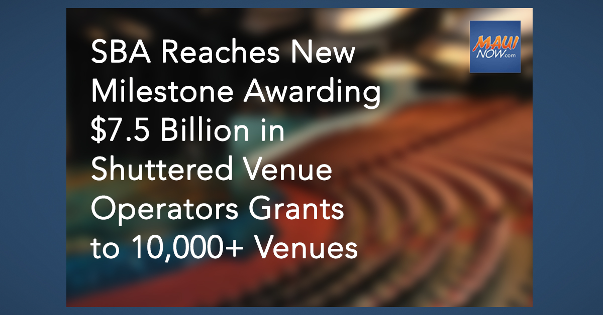SBA Reaches New Milestone Awarding $7.5 Billion in Shuttered Venue Operators Grants
