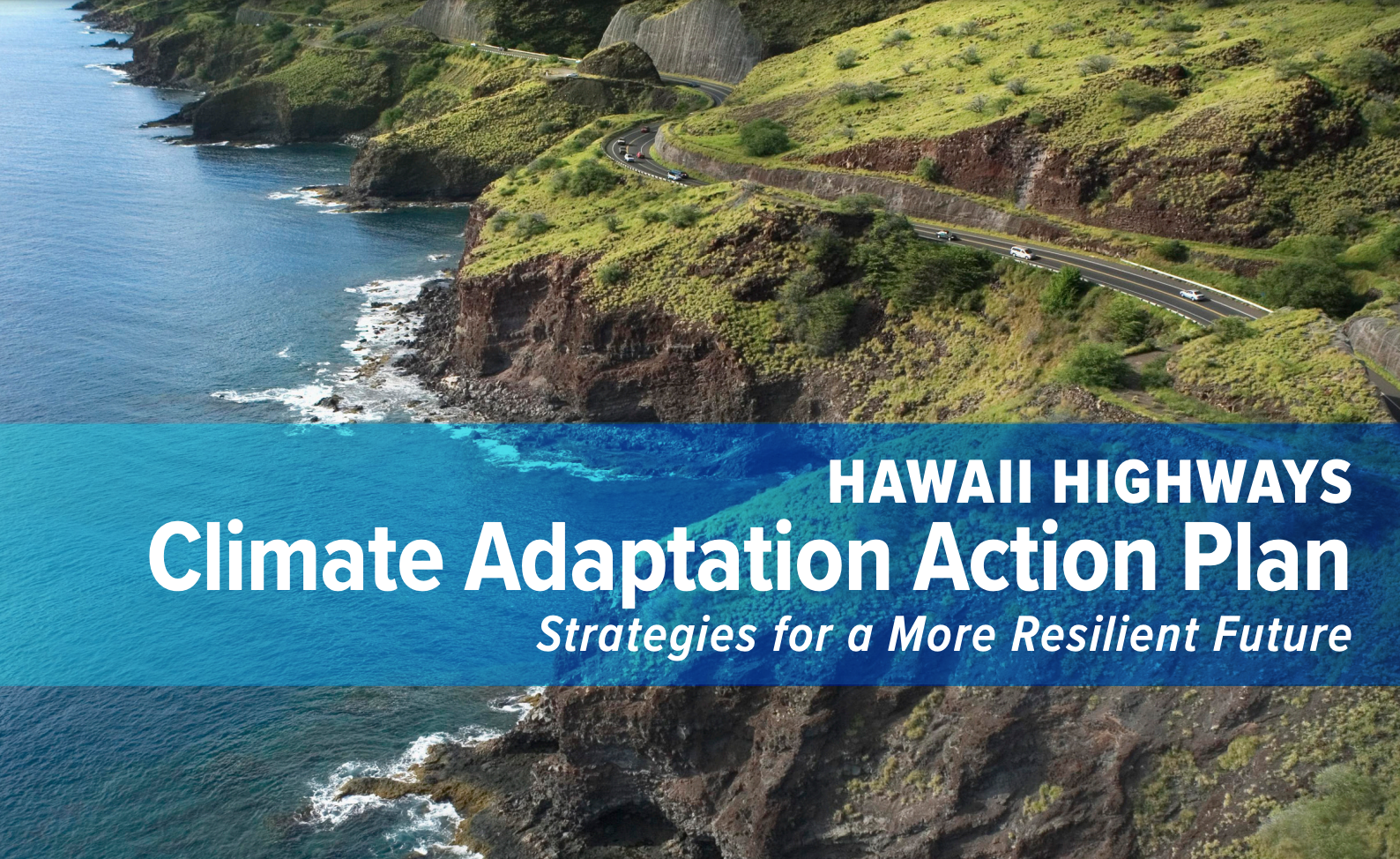 Hawaiʻi Highways Climate Adaptation Action Plan and Hazard Tool Available Online