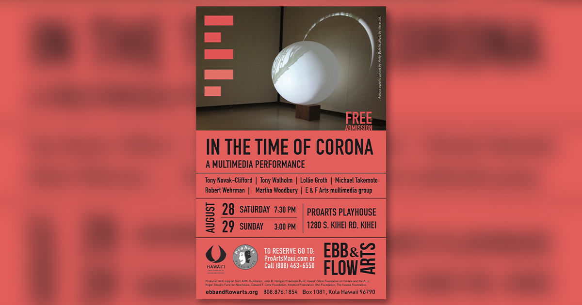 """Ebb & Flow Arts Presents Free Multimedia Performance """"In the Time of Corona,"""" Aug. 28 & 29"""