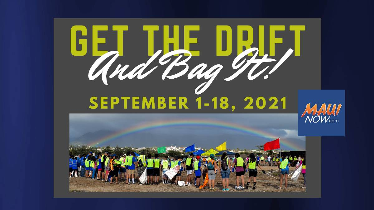 Mālama Maui Nui Launching 'Get the Drift and Bag It' Annual Cleanup Campaign