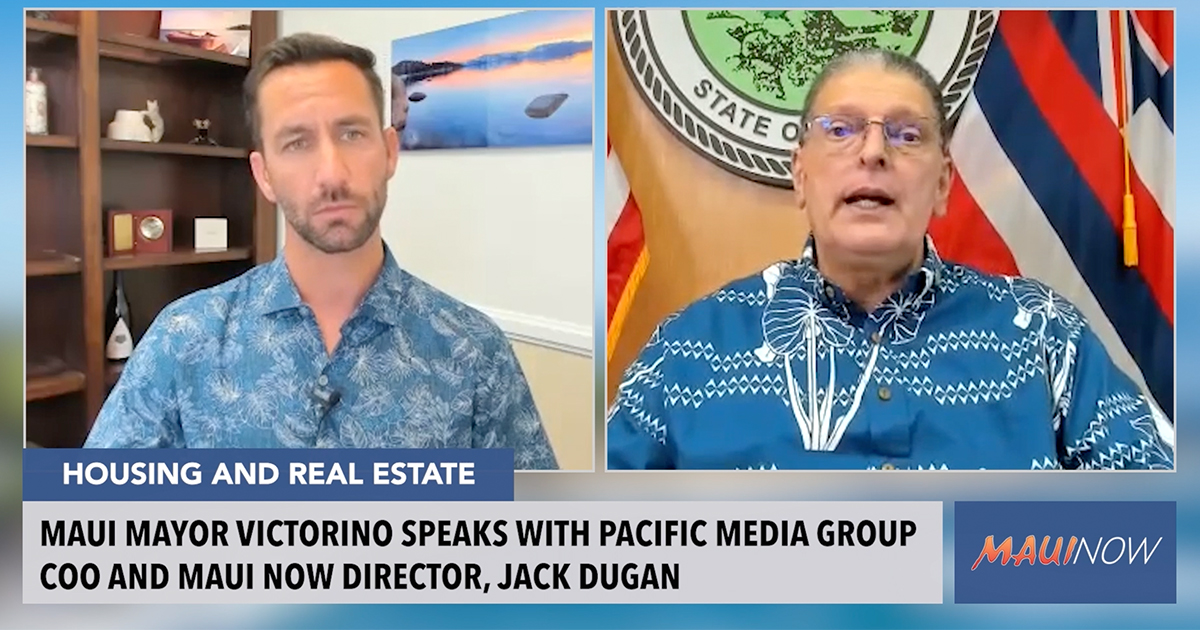 Exclusive Interview: Maui Mayor Victorino Discusses Critical Issues Facing Maui County Today