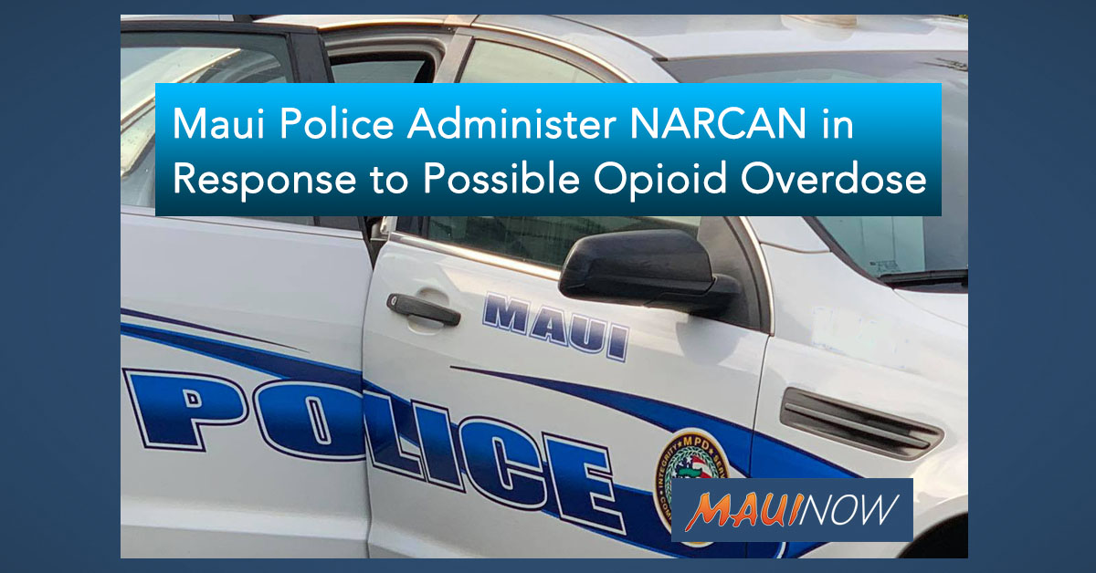 Maui Police Administer NARCAN for Possible Opioid Overdose, Second Incident in Week