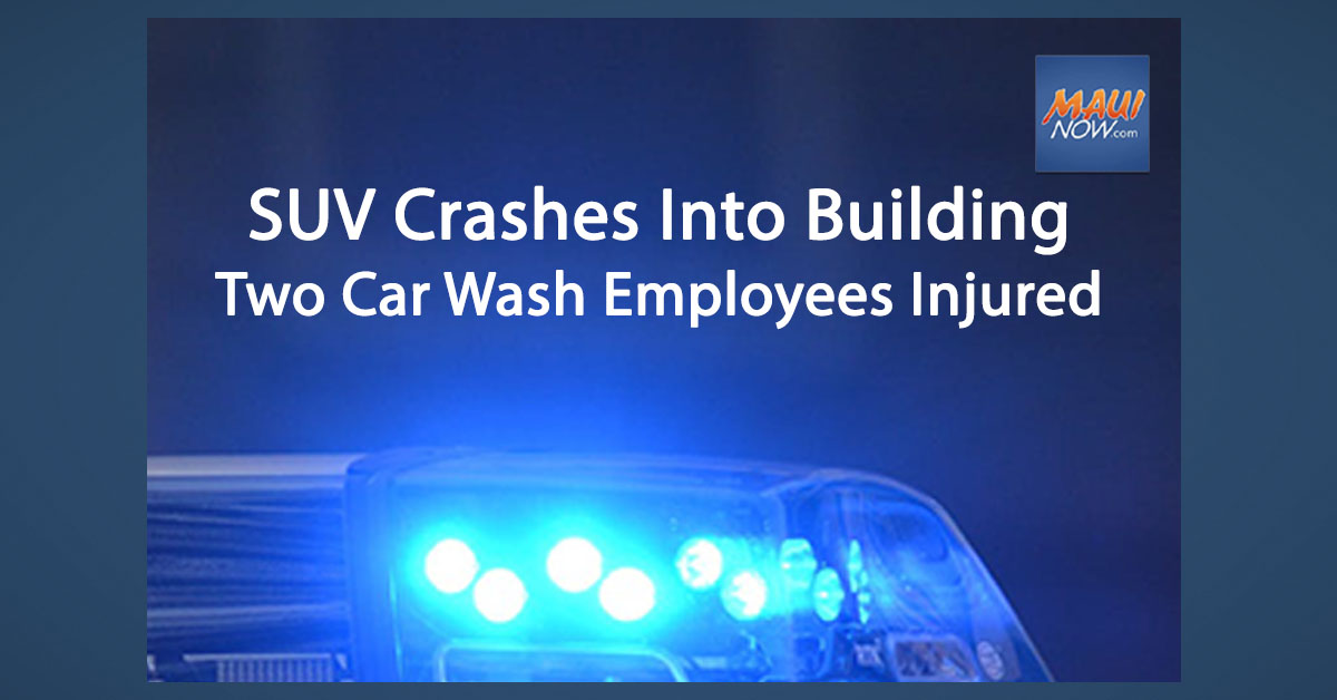 SUV Crashes Into Building Striking Two Car Wash Employees on Maui
